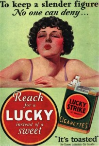 "Vintage ad for Lucky Strike cigarettes features a winsome curly-bobbed woman and the advice: ""To keep a slender figure, no one can deny... Reach for a Lucky instead of a sweet."""